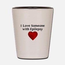 I love someone with epilepsy Shot Glass