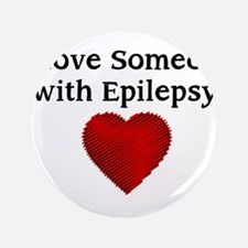 """I love someone with epilepsy 3.5"""" Button"""