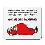 Christmas Is Cancelled Joke Mousepad