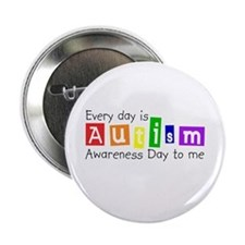 """Every day is autism awareness day to me 2.25"""""""