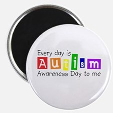Every day is autism awareness day to me Magnet