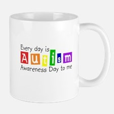 Every day is autism awareness day to me Mug