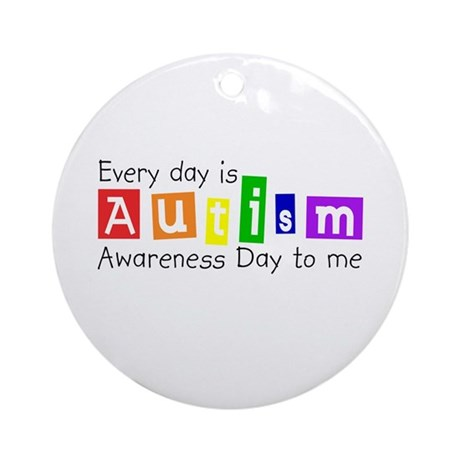 Every day is autism awareness day to me Ornament (