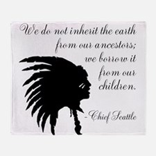 Chief Seattle Quote Throw Blanket