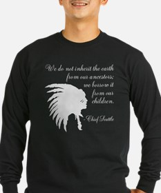 Chief Seattle Quote Long Sleeve T-Shirt