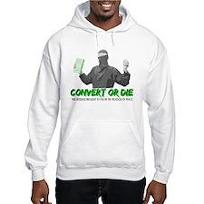 Convert Or Die Hoodie