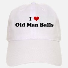 I Love Old Man Balls Baseball Baseball Cap