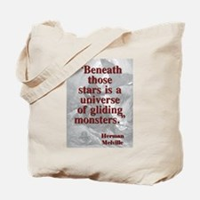 Beneath Those Stars Is A Universe - Melville Tote