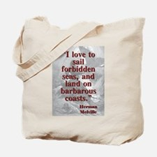 I Love To Sail Forbidden Seas - Melville Tote Bag