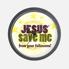 JESUS SAVE ME from your followers! Wall Clock