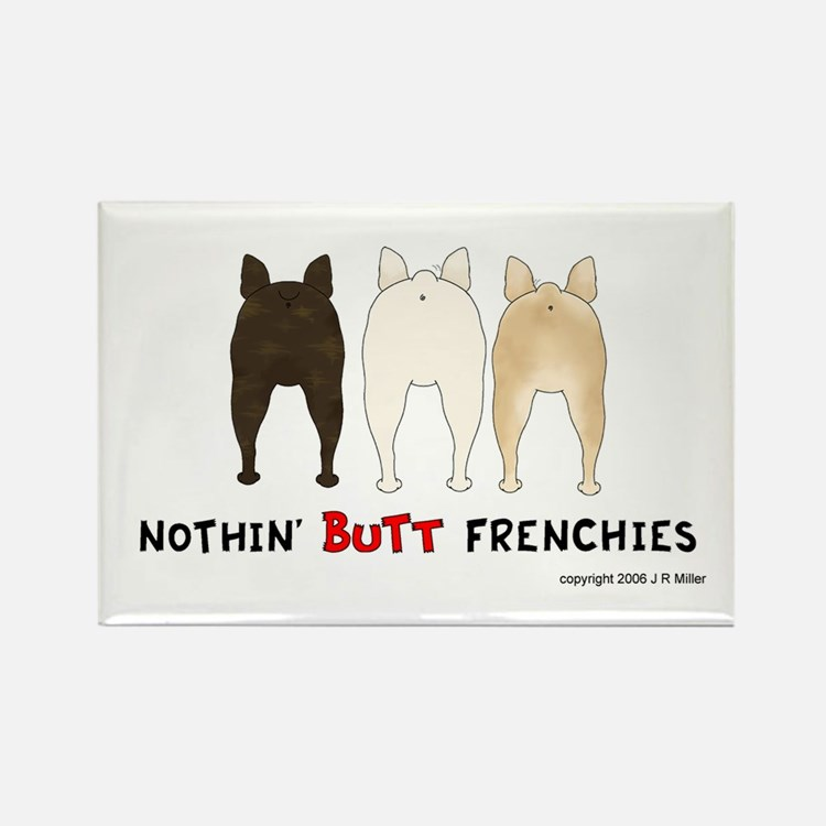 Nothin' Butt Frenchies Rectangle Magnet