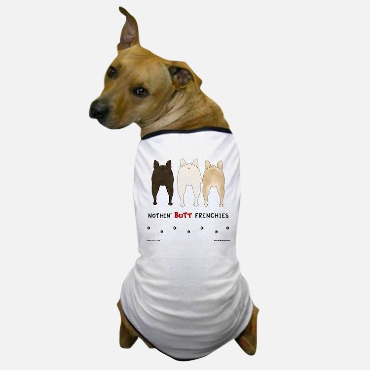 Nothin' Butt Frenchies Dog T-Shirt