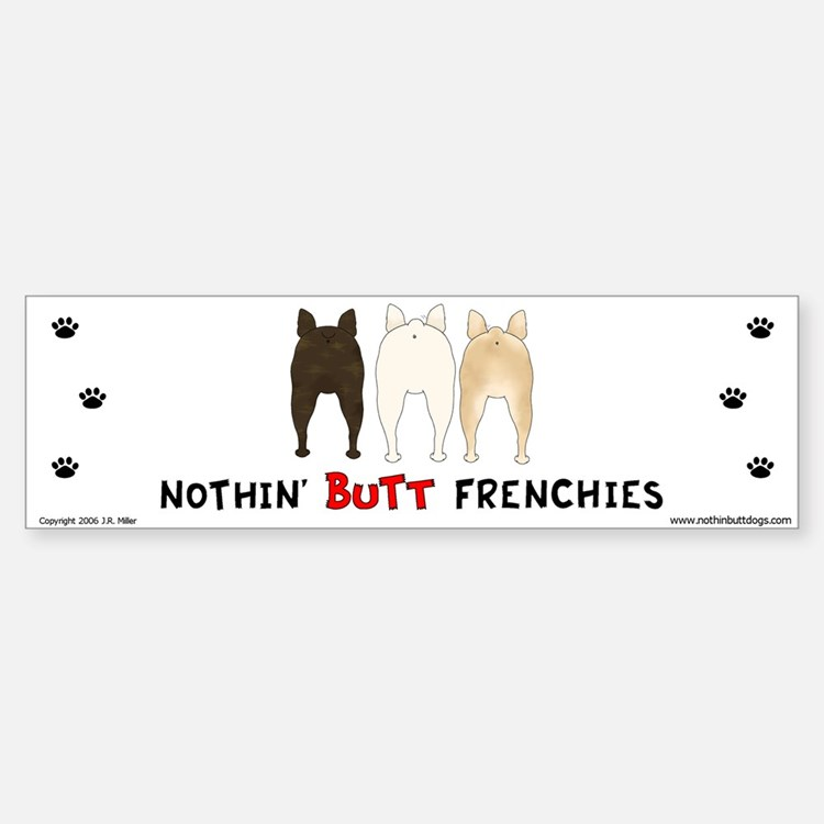 Nothin' Butt Frenchies Bumper Bumper Bumper Sticker