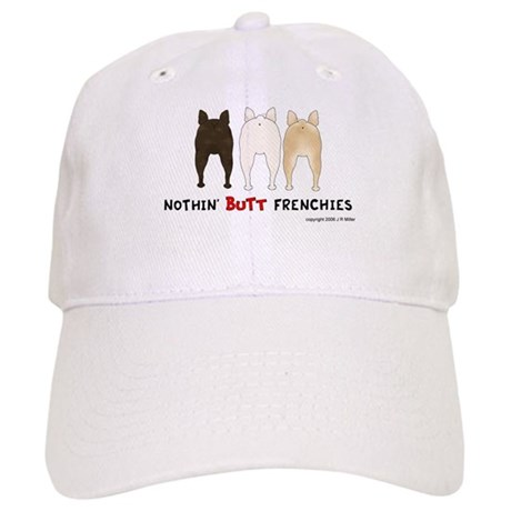 Nothin' Butt Frenchies Cap