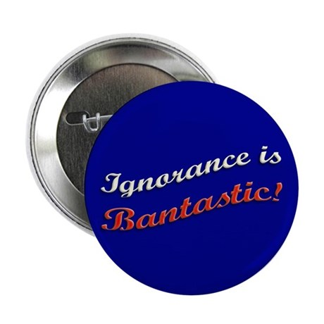 """Banned Books Ignorance 2.25"""" Button (10 pack)"""