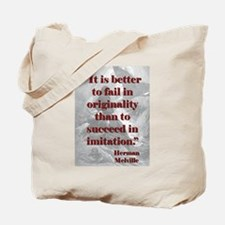 It Is Better To Fail - Melville Tote Bag