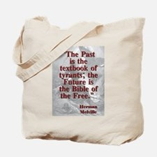 The Past Is The Textbook Of Tyrants - Melville Tot