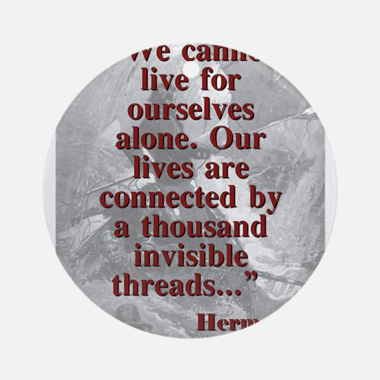 We Cannot Live For Ourselves Alone - Melville Roun