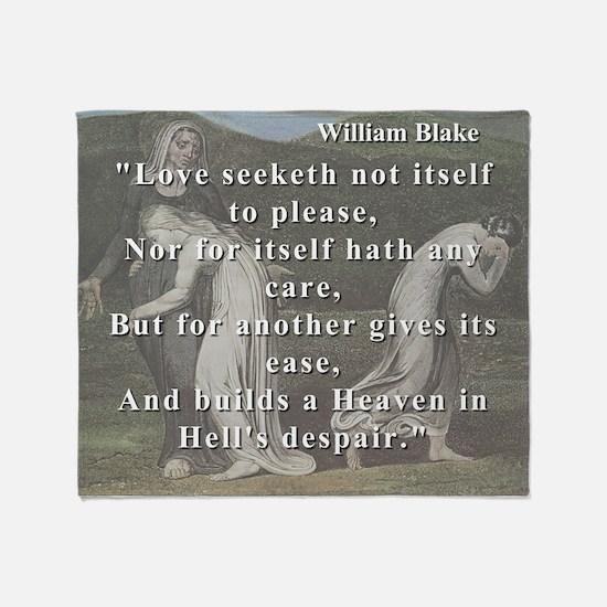 Love Seeketh Not Itself To Please - W Blake Throw