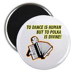 Divine Polka Magnet