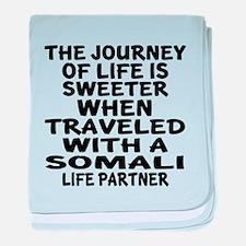 Traveled With Somali Life Partner baby blanket