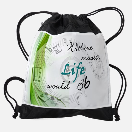 Without Music, Life Would Bb-by sod Drawstring Bag