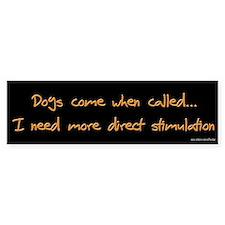 Dogs Come When Called Bumper Bumper Sticker