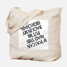 PUT ME BACK IN MY HIGH CHAIR Tote Bag