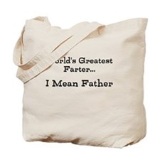Worlds Greatest Farter... I mean father Tote Bag