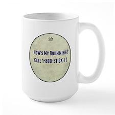 Hows My Drumming Call 1-800-STICK-IT Mug