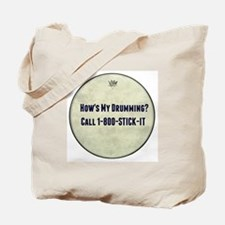 Hows My Drumming Call 1-800-STICK-IT Tote Bag