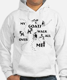 Goats Walk All Over Me Hoodie