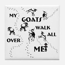 Goats Walk All Over Me Tile Coaster