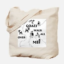 Goats Walk All Over Me Tote Bag