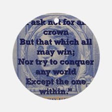 I Ask Not For Any Crown - Alcott Round Ornament