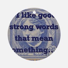 I Like Good Strong Words - Alcott Round Ornament