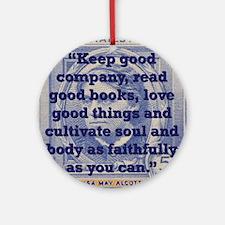 Keep Good Company - Alcott Round Ornament