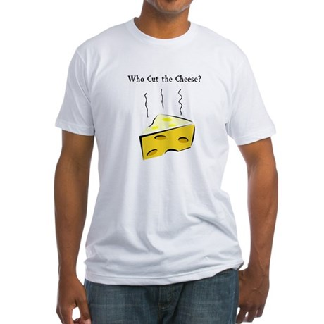 Who Cut the Cheese? Fitted T-Shirt