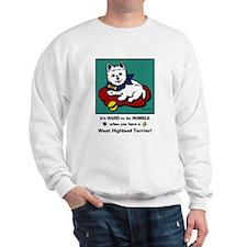 Westie-Hard to be Humble! Sweatshirt