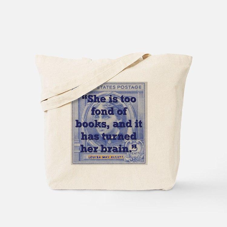 She Is Too Fond Of Books - Alcott Tote Bag
