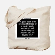 A Good Book Is The Precious Life Blood Tote Bag