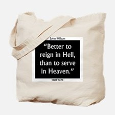 Better To Reign In Hell - John Milton Tote Bag
