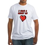 I Have a Heart On Fitted T-Shirt
