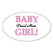 Proud Mom Baby Girl Decal