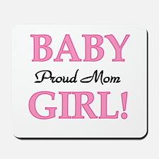 Proud Mom Baby Girl Mousepad