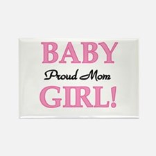 Proud Mom Baby Girl Rectangle Magnet