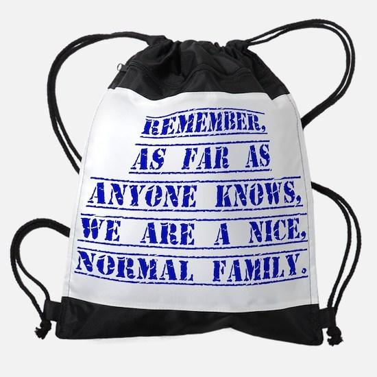 Remember As Far As Anyone Knows Drawstring Bag