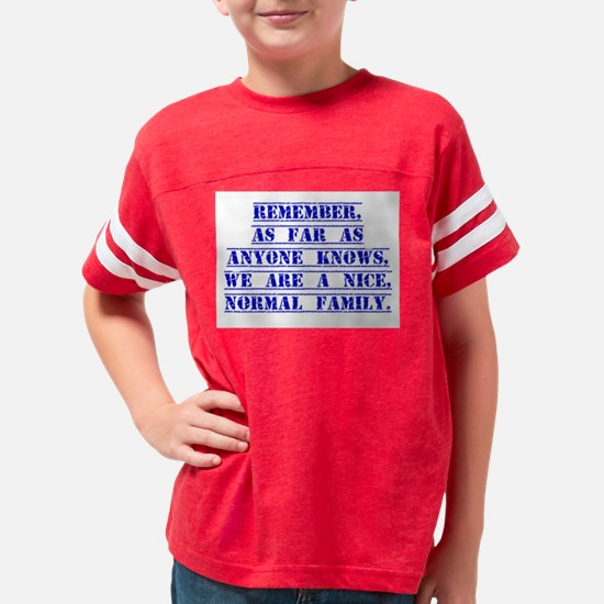 Remember As Far As Anyone Knows Youth Football Shi