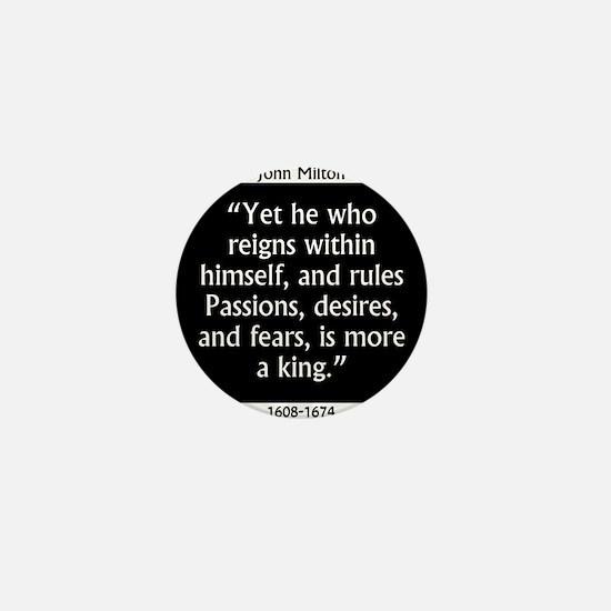 Yet He Who Reigns Within - Milton Mini Button