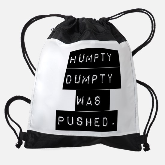 Humpty Dumpty Was Pushed Drawstring Bag